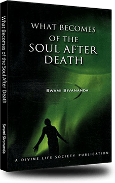 Cover of What Becomes of the Soul After Death by Swami Sivananda